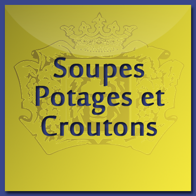 Soups, Pottages and Croutons